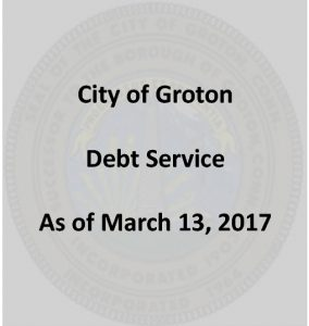 Icon of City Of Groton Debt Overview - March 2017