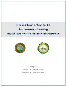 Icon of Final Document - Joint TIF Master Plan With Attachments - City And Town Of Groton